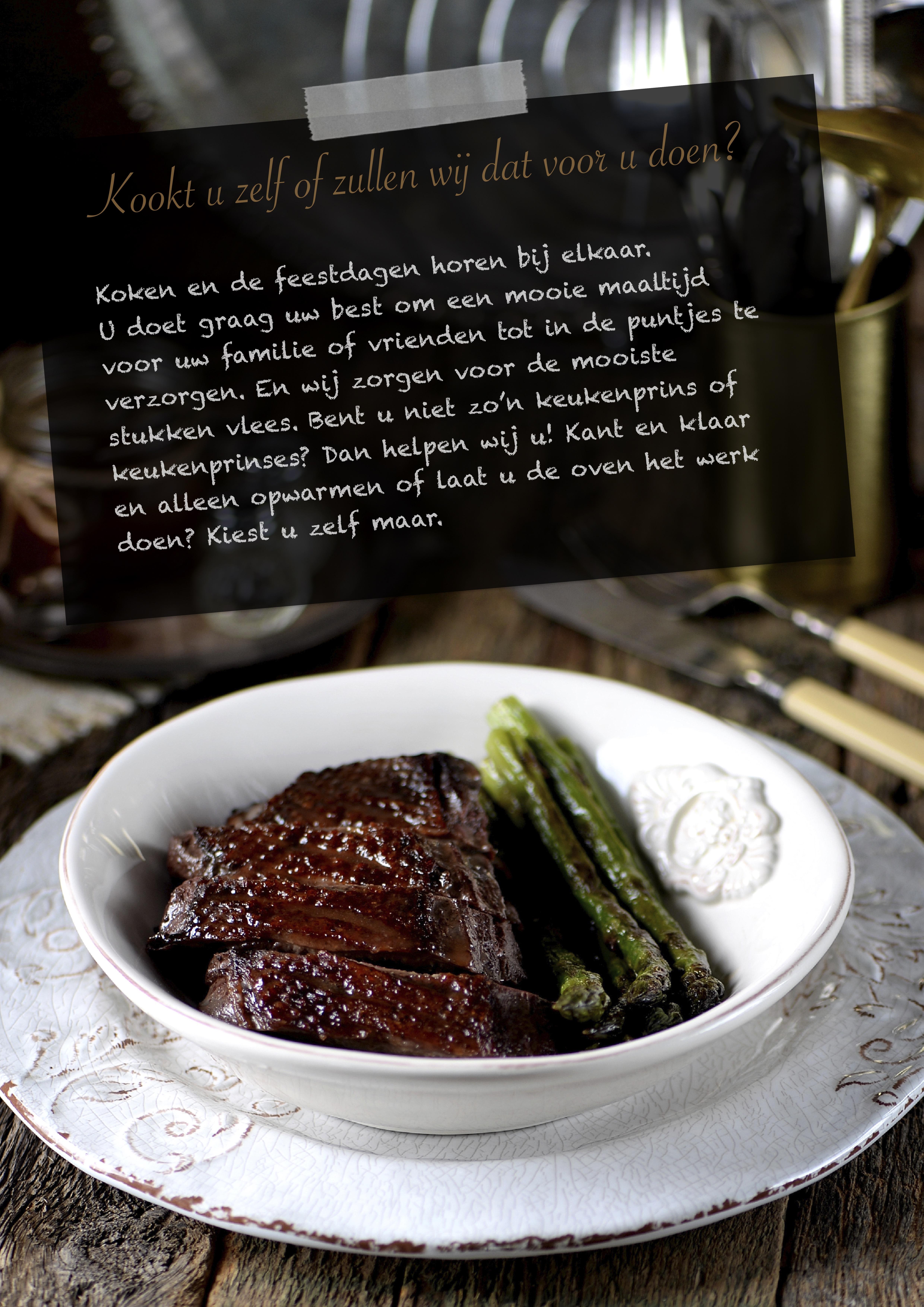 Kookt u zelf of zullen wij dat voor u doen?